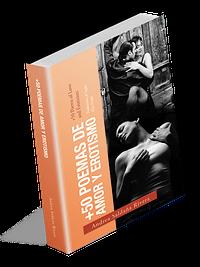 +50 Poemas De Amor Y Erotismo: +50 Poems of Love and Eroticism (Spanish Edition)
