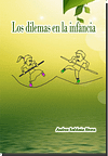 Los Dilemas En La Infancia. the Dilemmas in Childhood. (Spanish Edition)