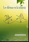 Los Dilemas En La Infancia. the Dilemmas in Childhood. (Spanish Edition)