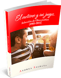 El erotismo y sus juegos.: Selección de obra poética (1985-2015) (Spanish Edition) (Español)